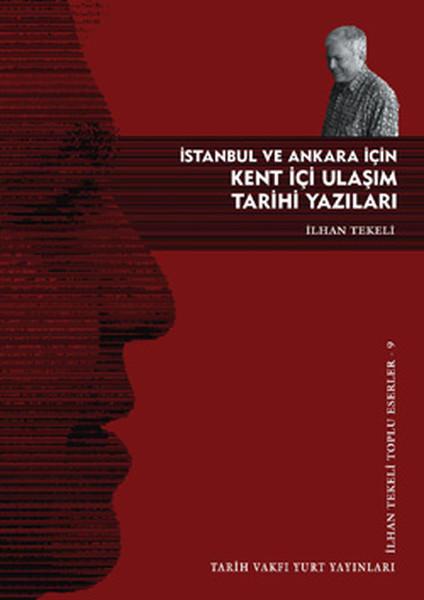 İstanbul ve Ankara İçin Kent İçi Ulaşım Tarihi Yazıları