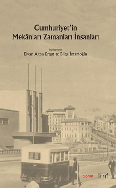 Cumhuriyetin Mekanları Zamanları İnsanları.pdf