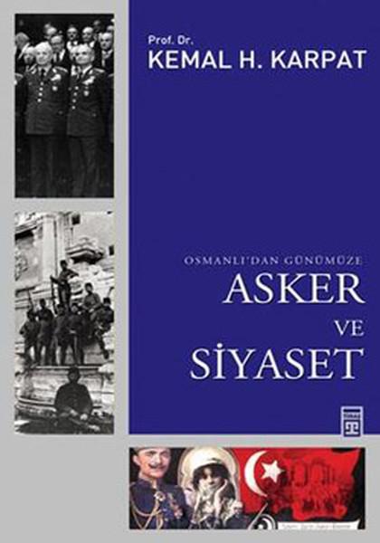 Osmanlı`dan Günümüze Asker ve Siyaset