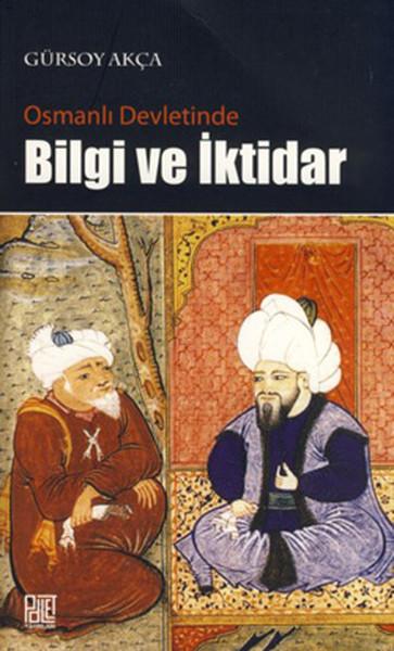Osmanlı Devletinde Bilgi ve İktidar