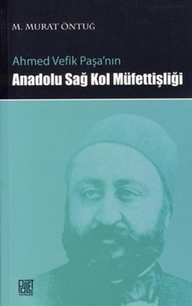 Ahmet Vefik Paşanın Anadolu Sağ Kol Müfettişliği.pdf