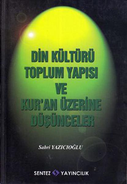 Din Kültürü Toplum Yapısı ve Kuran Üzerine Düşünceler.pdf