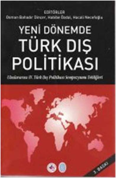 Yeni Dönemde Türk Dış Politikası Uluslararası IV. Türk Dış Politikası Sempozyumu Tebliğleri.pdf