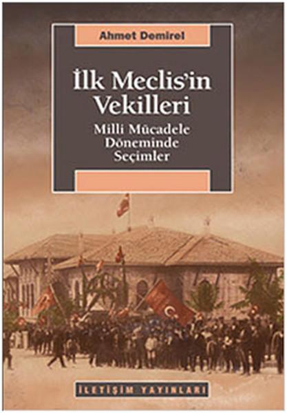 İlk Meclisin Vekilleri - Milli Mücadele Döneminde Seçimler.pdf