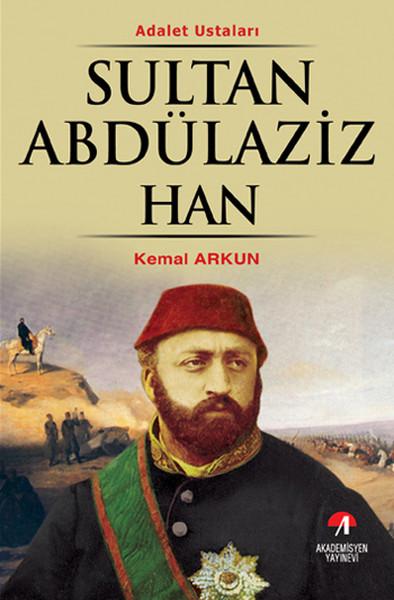 Sultan Abdülaziz Han - (32. Osmanlı Padişahı 97. İslam Halifesi).pdf