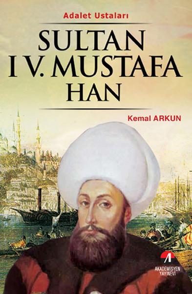 Sultan 4. Mustafa Han - (29. Osmanlı Padişahı, 94. İslam Halifesi).pdf