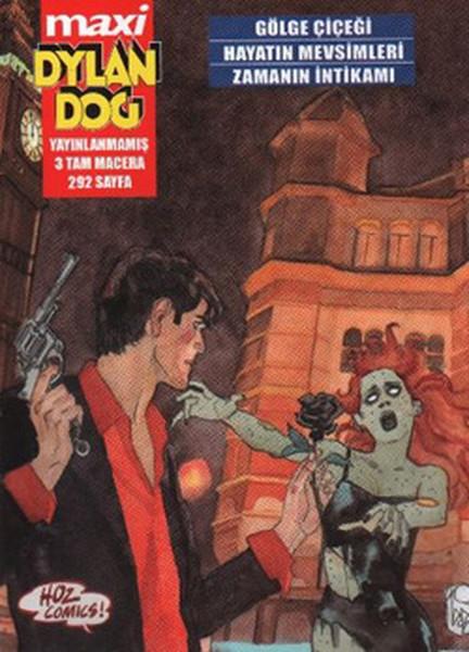 Maxi Dylan Dog Sayı-01: Gölge Çiçeği-Hayatın Mevsimleri-Zamanın İntikamı