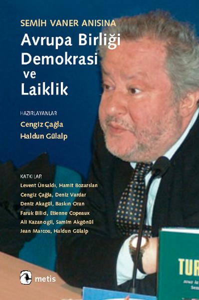 Semih Vaner Anısına Avrupa Birliği,Demokrasi ve Laiklik.pdf