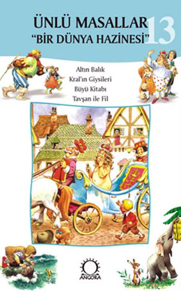 Ünlü Masallar 13 - Altın Balık,Kralın Giysileri,Büyü Kitabı,Tavşan ve Fil.pdf