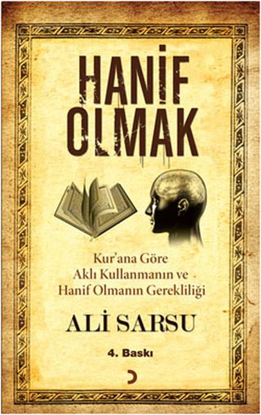 Hanif Olmak - Kurana Göre Aklı Kullanmanın ve Hanif Olmanın Gerekliliği.pdf