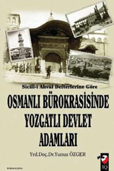 Sicill-i Ahval Defterlerine Göre - Osmanlı Bürokrasisinde Yozgatlı Devlet Adamları.pdf