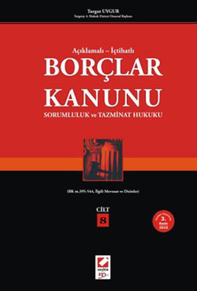 Borçlar Kanunu Sorumluluk ve Tazminat Hukuku - Açıklamalı- İçtihatlı.pdf