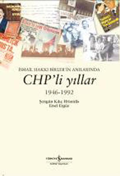 İsmail Hakkı Birlerin Anılarında CHPli Yıllar 1946-1992.pdf