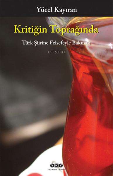Kritiğin Toprağında - Türk Şiirlerine Felsefeyle Bakmak.pdf