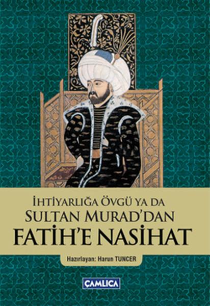 İhtiyarlığa Övgü ya da Sultan Muraddan Fatihe Nasihat.pdf