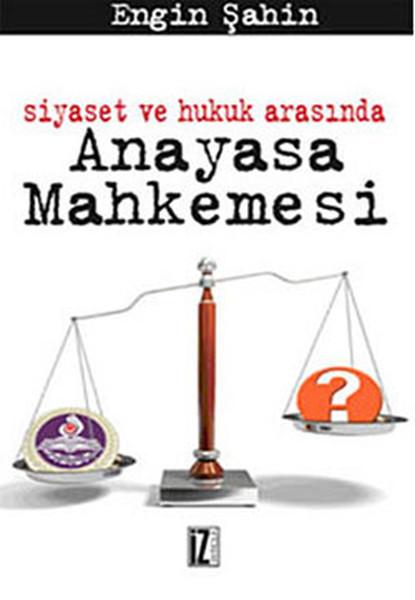 Siyaset ve Hukuk Arasında Anayasa Mahkemesi.pdf