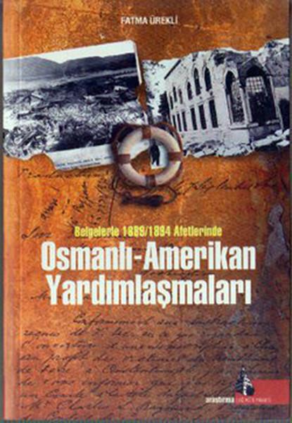 Belgelerle 1889-1894 Afetlerinde Osmanlı - Amerikan Yardımlaşmaları.pdf