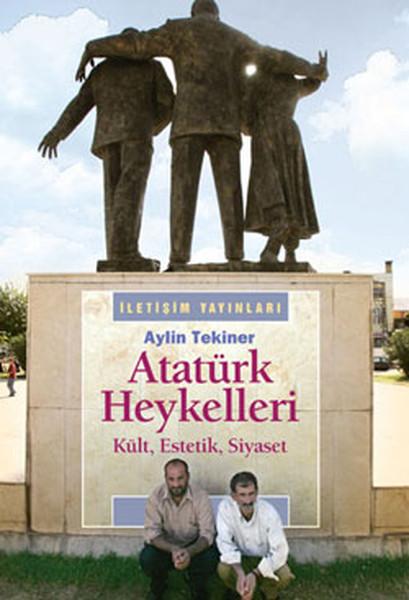 Atatürk Heykelleri - Kült Estetik Siyaset.pdf