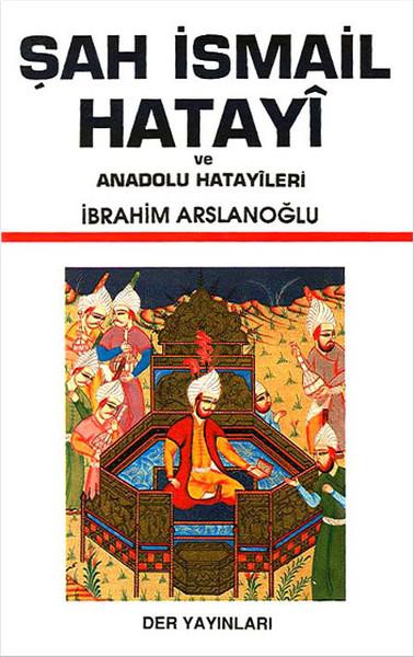 Şah İsmail Hatayi ve Anadolu Hatayileri.pdf
