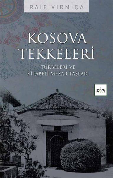 Kosova Tekkeleri - Türbeleri ve Kitabeli Mezar Taşları.pdf