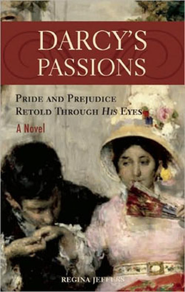 Darcys Passions : Pride and Prejudice Retold Through His Eyes.pdf