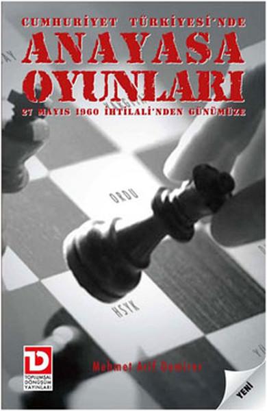 Cumhuriyet Türkiyesinde Anayasa Oynuları - 27 Mayıs 1960 İhtilalinden Günümüze.pdf