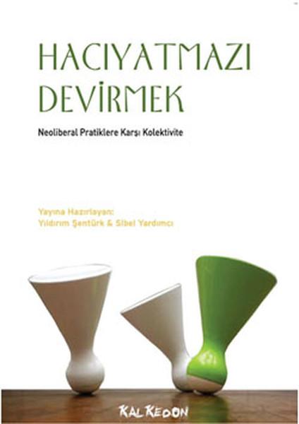 Hacıyatmazı Devirmek - Neoliberal Pratiklere Karşı Kolektivite.pdf