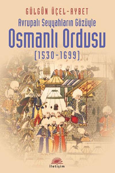Avrupalı Seyyahların Gözüyle Osmanlı Ordusu (1530-1699).pdf