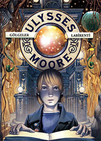 Ulysses Moore 9 - Gölgeler Labirenti.pdf