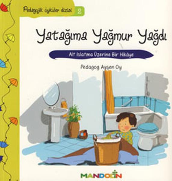 Yatağıma Yağmur Yağdı-Pedagojik Öyküler Dizisi 2.pdf