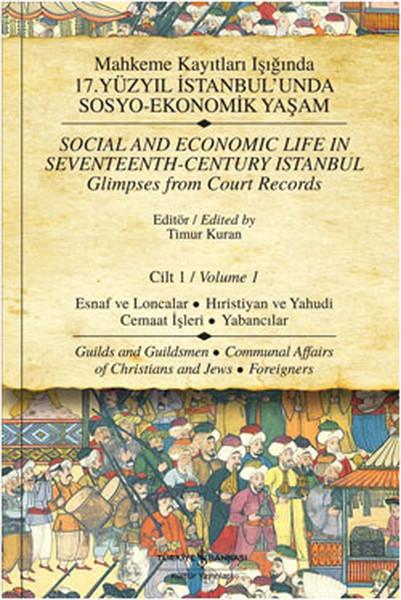 Mahkeme Kayıtları Işığında 17. Yüzyıl İstanbulunda Sosyo-Ekonomik Yaşam - Cilt 1.pdf