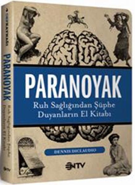 Paranoyak - Ruh Sağlığından Şüphe Duyanların El Kitabı.pdf