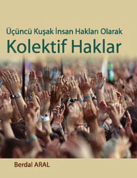Üçüncü Kuşak İnsan Hakları Olarak Kolektif Haklar.pdf