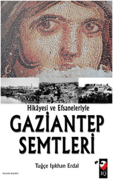 Hikayesi ve Efsaneleriyle Gaziantep Semtleri.pdf
