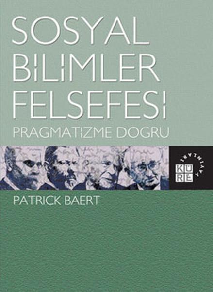 Sosyal Bilimler Felsefesi - Pragmatizme Doğru.pdf