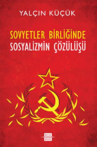 Sovyetler Birliğinde Sosyalizmin Çözülüşü.pdf
