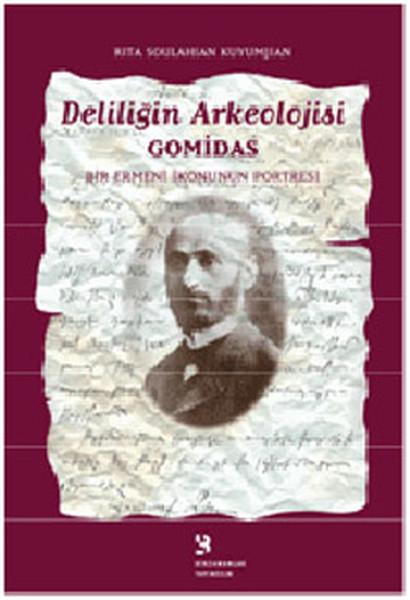 Deliliğin Arkeolojisi - Gomidas: Bir Ermeni İkonunun Portresi.pdf
