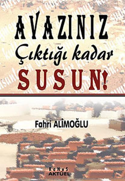Avazınız Çıktığı Kadar Susun!.pdf