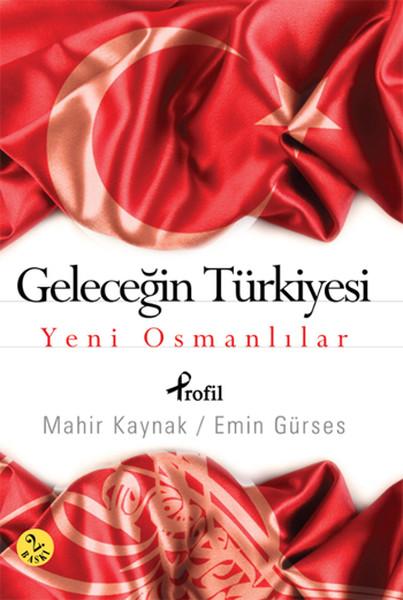 Geleceğin Türkiyesi - Yeni Osmanlılar.pdf