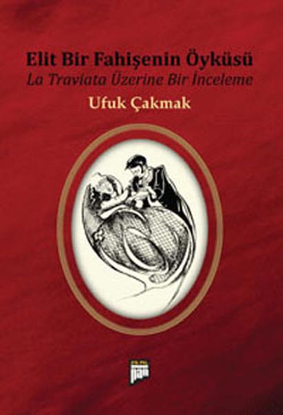 Elit Bir Fahişenin Öyküsü - La Traviata Üzeine Bir İnceleme.pdf