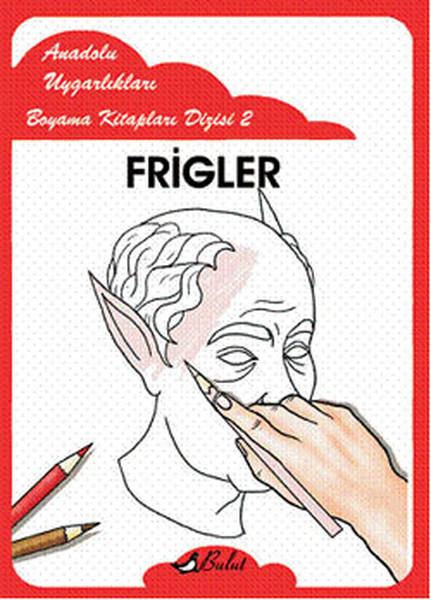 Frigler - Anadolu Uygarlıkları Boyama Kitapları 2.pdf