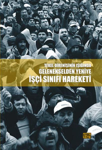 Tekel Direnişi Işığında Gelenekselden Yeniye İşçi Sınıfı Hareketi.pdf