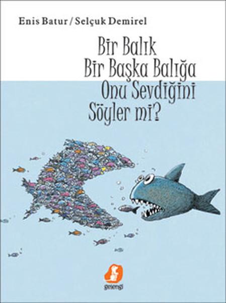 Bir Balık Bir Başka Balığa Onu Sevdiğini Söyler Mi?.pdf