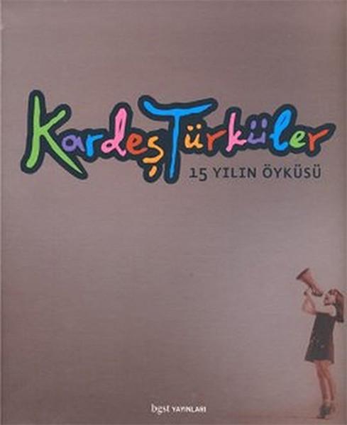 Kardeş Türküler 15 Yılın Öyküsü.pdf