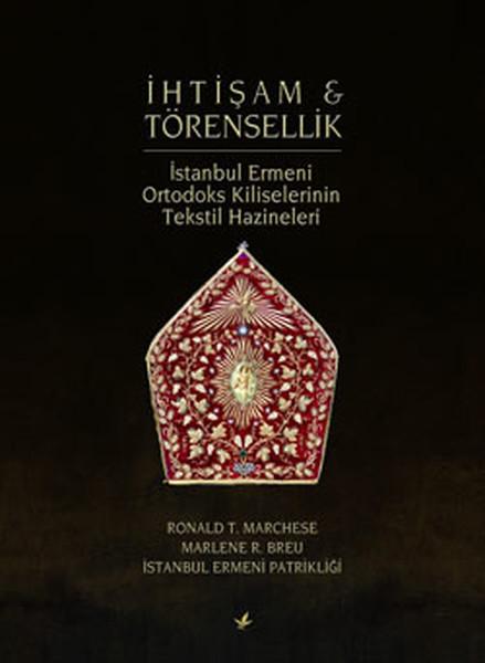 İhtişam & Törensellik - İstanbul Ermeni Ortodoks Kiliselerinin Tekstil Hazineleri.pdf