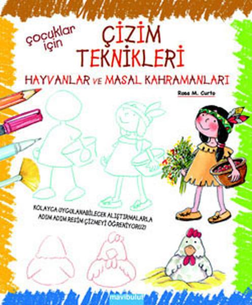 Çocuklar İçin Çizim Teknikleri 2 - Hayvanlar ve Masal Kahramanları.pdf