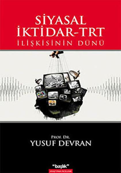 Siyasal İktidar - TRT İlişkisinin Dünü.pdf