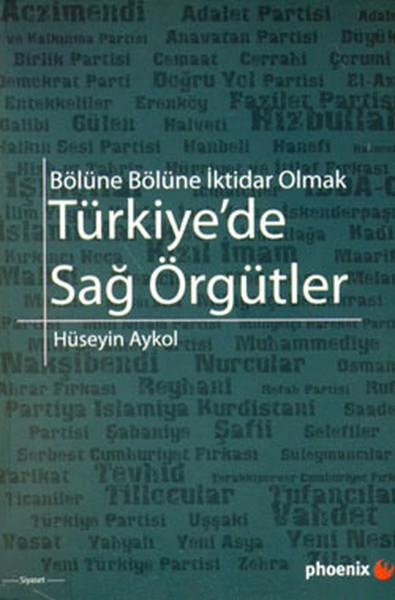 Türkiyede Sağ Örgütler - Bölüne Bölüne İktidar Olmak.pdf