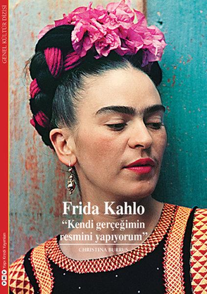 Frida Kahlo - Kendi Gerçeğimin Resmini Yapıyorum
