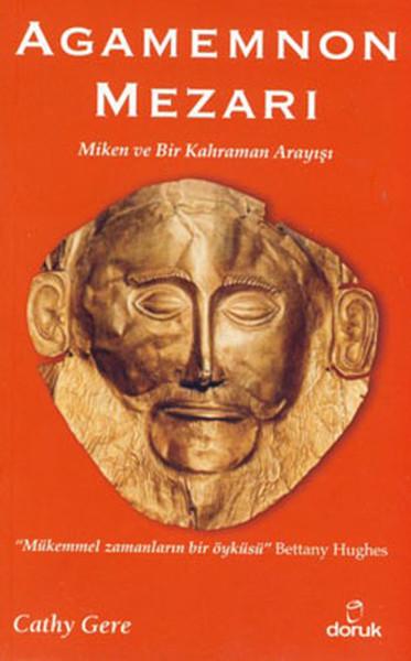 Agamemnon Mezarı - Miken ve Bir Kahraman Arayışı.pdf